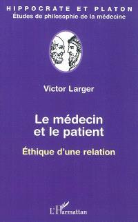 Le médecin et le patient : éthique d'une relation