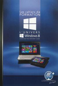 L'univers Windows 8 : laissez-vous tout simplement guider