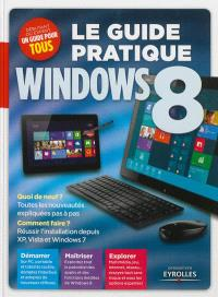 Le guide pratique Windows 8