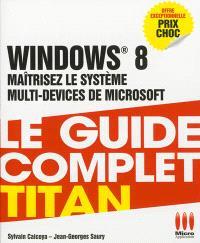Windows 8 : maîtrisez le système multi-devices de Microsoft