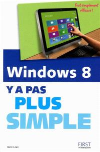 Windows 8 : y a pas plus simple