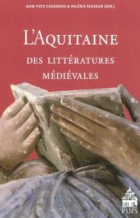 L'Aquitaine des littératures médiévales : XIe-XIIIe siècle