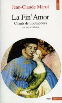 La fin'amor : chants de troubadours, XIIe et XIIIe siècles
