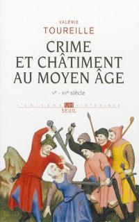 Crime et châtiment au Moyen Age : Ve-XVe siècle