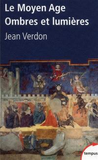 Le Moyen Age : ombres et lumières
