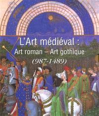 L'art médiéval : art roman-art gothique (987-1489)