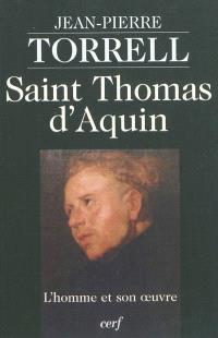 Saint Thomas d'Aquin : l'homme et son oeuvre
