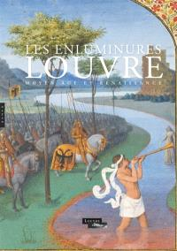 Enluminures du Louvre : Moyen Age et Renaissance : exposition, Paris, Musée du Louvre, du 7 juillet au 3 octobre 2011