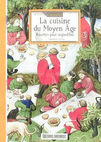 Connaître la cuisine du Moyen Age : recettes pour aujourd'hui