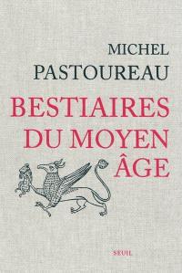 Bestiaires du Moyen Age