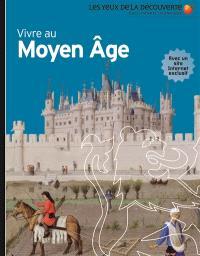Vivre au Moyen Age