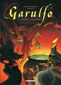 Garulfo : l'intégrale, Livre premier