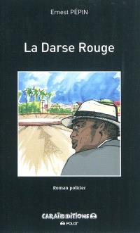 La darse rouge : roman policier
