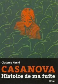 Casanova : histoire de ma fuite