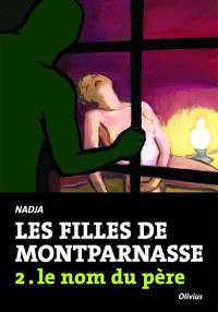Les filles de Montparnasse. Volume 2, Le nom du père