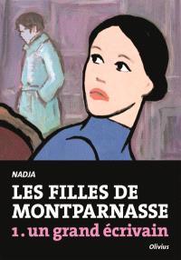 Les filles de Montparnasse. Volume 1, Un grand écrivain