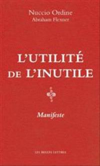 L'utilité de l'inutile : manifeste