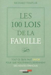 Les 100 lois de la famille : tout ce qu'il faut savoir pour que vos enfants deviennent des adultes épanouis