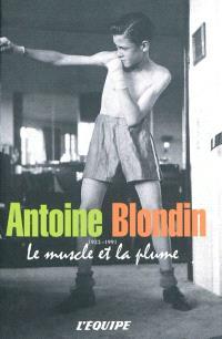 Antoine Blondin, le muscle et la plume : 42 chroniques sportives singulières