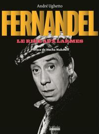 Fernandel : le rire aux larmes