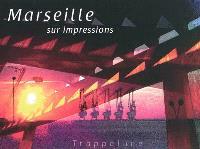 Marseille sur impressions