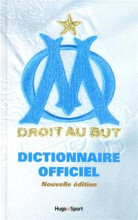 OM : Olympique de Marseille : dictionnaire officiel