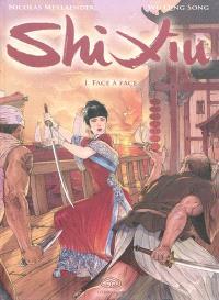 Shi Xiu. Volume 1, Face à face