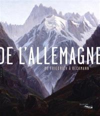 De l'Allemagne : de Friedrich à Beckmann