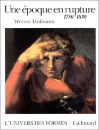 Une époque en rupture : 1750-1830