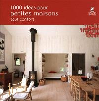 1.000 idées pour petites maisons tout confort