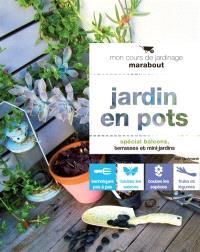 Jardin en pots : spécial balcons, terrasses et mini-jardins
