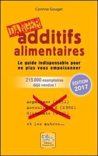 Additifs alimentaires, danger : le guide indispensable pour ne plus vous empoisonner