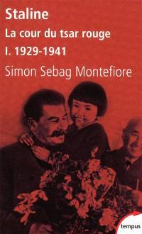 Staline : la cour du tsar rouge. Volume 1, 1878-1941