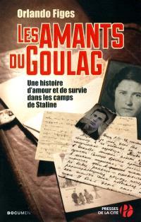 Les amants du Goulag : une histoire d'amour et de survie dans les camps de Staline
