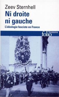 Ni droite ni gauche : l'idéologie fasciste en France