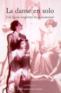 La danse en solo : une figure singulière de la modernité