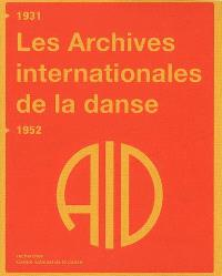 Les Archives internationales de la danse : 1931-1952