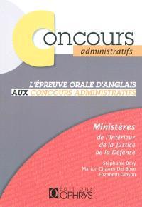 L'épreuve orale d'anglais aux concours administratifs : Ministère de l'intérieur, de la justice, de la défense