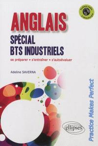 Anglais spécial BTS industriels : practice makes perfect