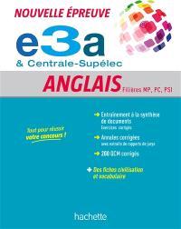 Anglais, nouvelles épreuves Centrale-Supélec & e3a : prépas scientifiques, filières MP, PC, PSI, TSI
