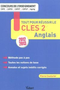 Tout pour réussir le CLES 2 anglais : 2012-2013