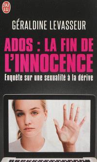 Ados, la fin de l'innocence : enquête sur une sexualité à la dérive