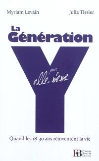 La génération Y par elle-même : quand les 18-30 ans réinventent la vie