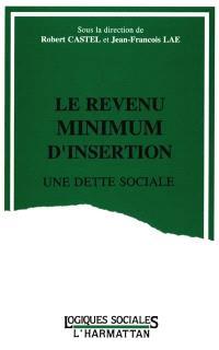 Le Revenu minimum d'insertion : une dette sociale