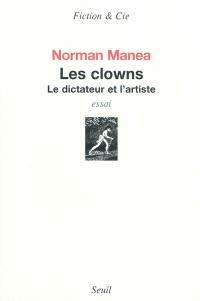 Les clowns : le dictateur et l'artiste : essai