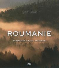 Roumanie, d'hommes et de lumières