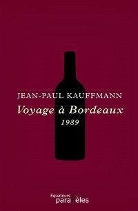 Voyage à Bordeaux : 1989; Suivi de Tentative d'autocritique. Un nouveau monde