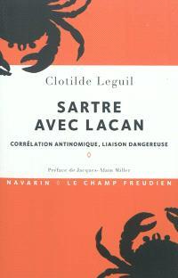 Sartre avec Lacan : corrélation antinomique, liaison dangereuse