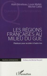 Les régions françaises au milieu du gué : plaidoyer pour accéder à l'autre rive