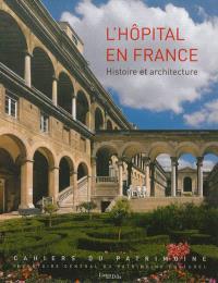 L'hôpital en France : histoire et architecture
